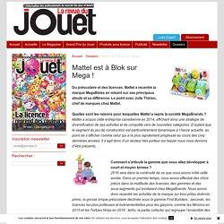 Mattel est à Blok sur Mega ! - La Revue du Jouet