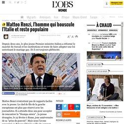 Matteo Renzi, l'homme qui bouscule l'Italie et reste populaire