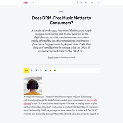Does DRM-Free Music Matter to Consumers? - ReadWriteWeb