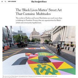 The 'Black Lives Matter' Street Art That Contains Multitudes