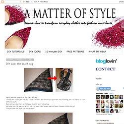 Eye on Fashion: DIY Lab: the scarf bag