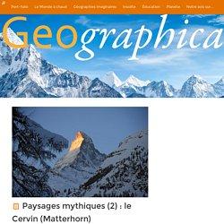 Paysages mythiques (2) : le Cervin (Matterhorn)