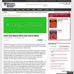 Sales Still Matters More than Social Media - Frank V. Cespedes