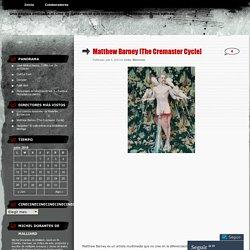 Matthew Barney [The Cremaster Cycle]