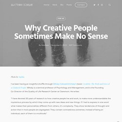 Why Creative People Sometimes Make No Sense
