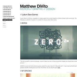 // Ludum Dare Games - Matthew DiVito // MOTION // GRAPHIC // DESIGN