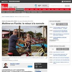 Matthewen Floride: le retour à la normale