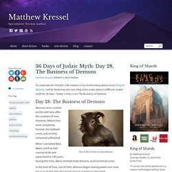 Matthew Kressel - 36 Days of Judaic Myth: Day 28, The Business of Demons