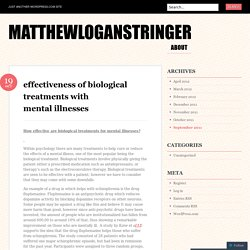 effectiveness of biological treatments with mental illnesses