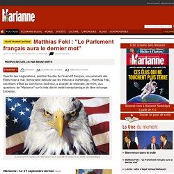 """Matthias Fekl : """"Le Parlement français aura le dernier mot"""""""