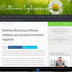Matthieu Ricard nous offre les antidotes aux pensées et émotions négatives
