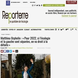 Matthieu Orphelin: «Pour 2022, si l'écologie et la gauche sont séparées, on va droit à la défaite»