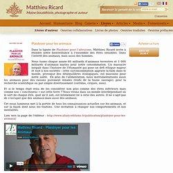 Matthieu Ricard Plaidoyer pour les animaux - Matthieu Ricard