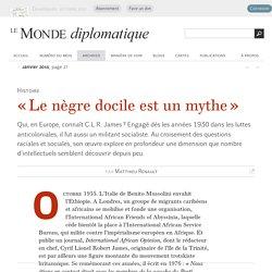 « Le nègre docile est un mythe », par Matthieu Renault (Le Monde diplomatique, janvier 2015)
