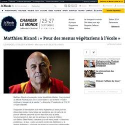 Matthieu Ricard : «Pour des menus végétariens à l'école»