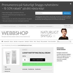 Luxsit Mattifying Facial Cream / Naturligt snygg webbshop