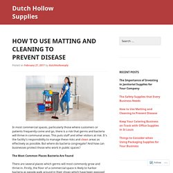 How to Use Matting and Cleaning to Prevent Disease