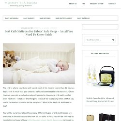 Best Crib Mattress for Babies' Safe Sleep – An All You Need To Know Guide - Mommy Tea Room