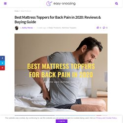 Best Mattress Toppers for Back Pain in 2020: Reviews & Buying Guide - EasySnoozing