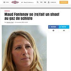 Maud Fontenoy se (re)fait un shoot au gaz de schiste