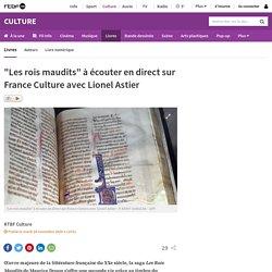 """""""Les rois maudits"""" à écouter en direct sur France Culture avec Lionel Astier"""