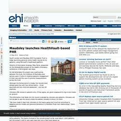 Maudsley launches HealthVault-based PHR