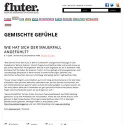 Wie hat sich der Mauerfall angefühlt? : Gemischte Gefühle : Aktuell : fluter.de