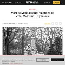 Mort de Maupassant: réactions de Zola, Mallarmé, Huysmans