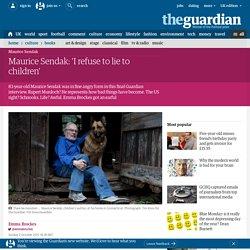 Maurice Sendak: 'I refuse to lie to children'