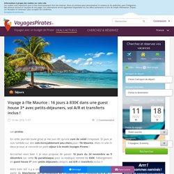 Voyage à l'île Maurice : 16 jours à 830€ dans une guest house 3* avec petits-déjeuners, vol A/R et transferts inclus !