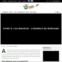 Vivre à l'Ile Maurice : Dossier complet à découvrir !
