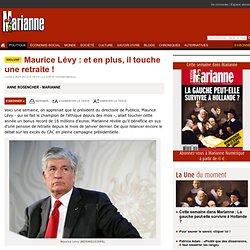 Maurice Lévy : et en plus, il touche une retraite !