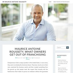 Maurice Antoine Roussety, What Owners Get out of Franchising