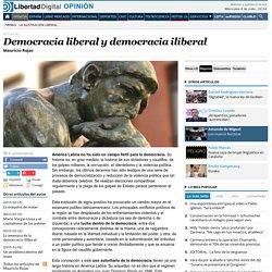Mauricio Rojas - Democracia liberal y democracia iliberal