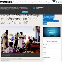 """En Mauritanie, l'esclavage est désormais un """"crime contre l'humanité"""""""