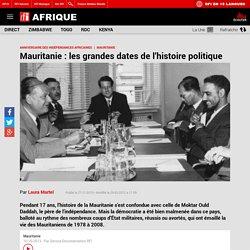 Mauritanie : les grandes dates de l'histoire politique