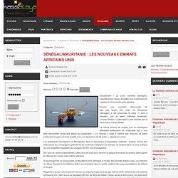 Sénégal/Mauritanie : les nouveaux Emirats Africains Unis