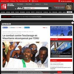 Le combat contre l'esclavage en Mauritanie récompensé par l'ONU