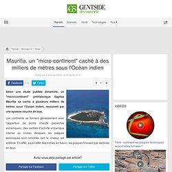 """Mauritia, un """"micro-continent"""" caché à des milliers de mètres sous l'Océan indien"""