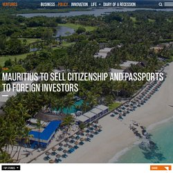 Mauritius to sell citizenship and passports to foreign investors