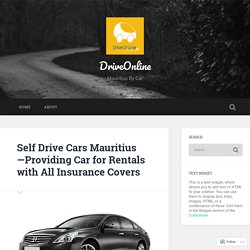 Self Drive Cars Mauritius—Providing Car for Rentals with All Insurance Covers