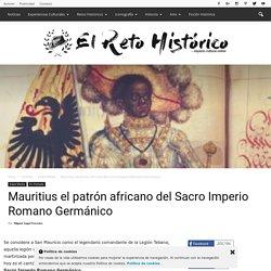 Mauritius el patrón africano del Sacro Imperio Romano Germánico - ElRetoHistórico