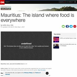 Mauritius: The island where food is everywhere