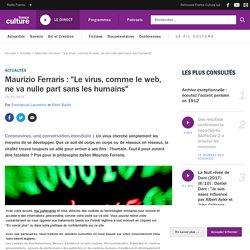 """Maurizio Ferraris : """"Le virus, comme le web, ne va nulle part sans les humains"""""""