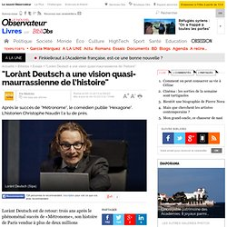 """""""Lorànt Deutsch a une vision quasi-maurrassienne de l'histoire"""""""