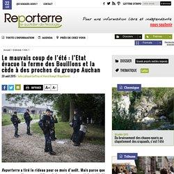 Le mauvais coup de l'été: l'Etat évacue la ferme des Bouillons et la cède à des proches du groupe Auchan