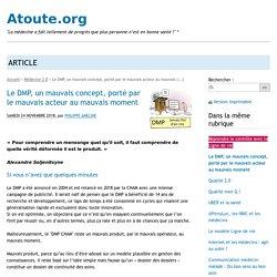 Le DMP, un mauvais concept, porté par le mauvais acteur au mauvais (...) - Atoute.org