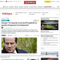 """Europe: """"Le mauvais score du PS empêche la gauche d'emporter la Commission"""""""