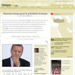 Mauvais temps pour le président Erdoğan, par Thierry Meyssan