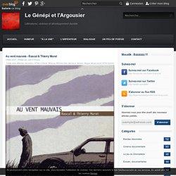 Au vent mauvais - Rascal & Thierry Murat